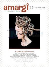 Amargi Üç Aylık Feminist Teori ve Politika Dergisi Sayı: 35