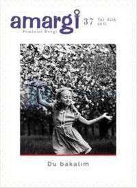 Amargi Üç Aylık Feminist Teori ve Politika Dergisi Sayı: 37
