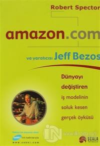 Amazon.com ve Yaratıcısı Jeff Bezos (Ciltli)
