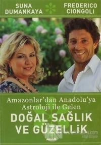 Amazonlar'dan Anadolu'ya Astroloji ile Gelen Doğal Sağlık ve Güzellik