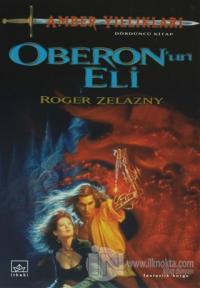 Amber Yıllıkları 4. Kitap: Oberon'un Eli