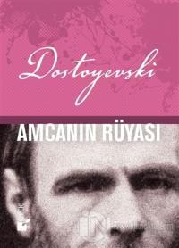 Amcanın Rüyası (Ciltli) %25 indirimli Fyodor Mihayloviç Dostoyevski