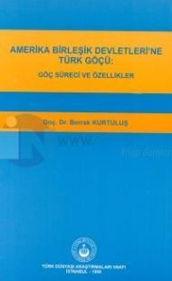 Amerika Birleşik Devletleri'ne Türk Göçü: Göç Süreci ve Özellikler