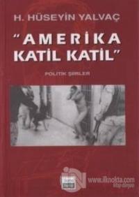 """""""Amerika Katil Katil"""""""