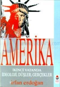 Amerika İkinci Vatanda İdeoloji, Düşler, Gerçekler