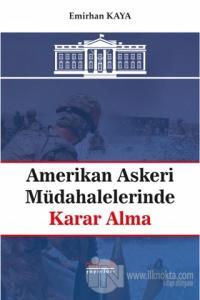 Amerikan Askeri Müdahalelerinde Karar Alma