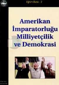 Amerikan İmparatorluğu Milliyetçilik ve Demokrasi