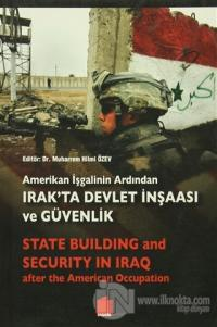 Amerikan İşgalinin Ardından Irak'ta Devlet İnşaası ve Güvenlik