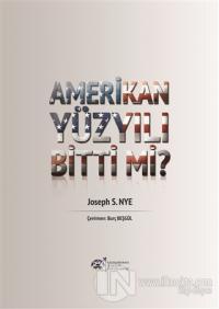 Amerikan Yüzyılı Bitti Mi?