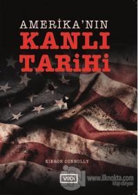 Amerika'nın Kanlı Tarihi %20 indirimli Kieron Connolly