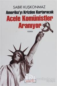 Amerika'yı Krizden Kurtaracak Acele Komünistler Aranıyor