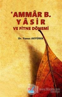 'Ammar B. Yasir ve Fitne Dönemi