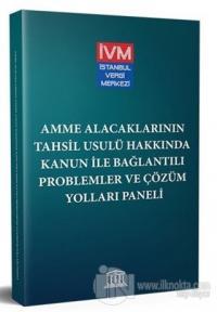 Amme Alacaklarının Tahsil Usulü Hakkında Kanun ile Bağlantılı Problemler ve Çözüm Yolları Paneli