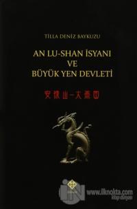 An Lu-Shan İsyanı ve Büyük Yen Devleti (Ciltli)
