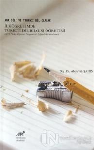 Ana Dili ve Yabancı Dil Olarak İlköğretimde Türkçe Dil Bilgisi Öğretimi