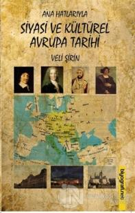 Ana Hatlarıyla Siyasi ve Kültürel Avrupa Tarihi Veli Şirin