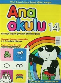 Ana Okulu Sayı: 14 Okul Öncesi Anne-Çocuk Eğitim Dergisi