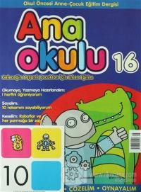 Ana Okulu Sayı: 16 Okul Öncesi Anne-Çocuk Eğitim Dergisi