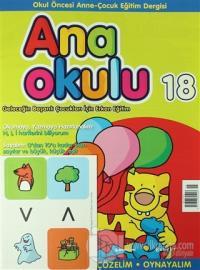 Ana Okulu Sayı: 18 Okul Öncesi Anne-Çocuk Eğitim Dergisi