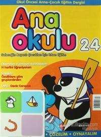 Ana Okulu Sayı: 24 Okul Öncesi Anne - Çocuk Eğitim Dergisi