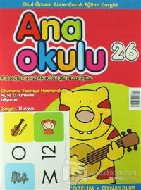 Ana Okulu Sayı: 26 Okul Öncesi Anne - Çocuk Eğitim Dergisi