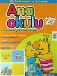 Ana Okulu Sayı: 27 Okul Öncesi Anne - Çocuk Eğitim Dergisi