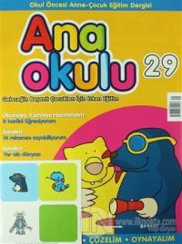 Ana Okulu Sayı: 29 Okul Öncesi Anne-Çocuk Eğitim Dergisi