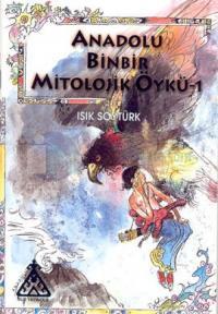 Anadolu Binbir Mitolojik Öykü 1