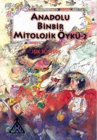Anadolu Binbir Mitolojik Öykü 2
