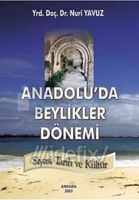 Anadolu'da Beylikler Dönemi Siyasi Tarih ve Kültür