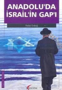 Anadolu'da İsrail Gap'ı