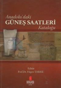 Anadolu'daki Güneş Saatleri Kataloğu