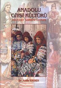 Anadolu Giysi Kültürü Anatolian Garment Culture