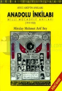 Anadolu İnkılabı Milli Mücadele Anıları (1919-1923) Ayıcı Arif'in Anıları