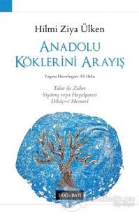 Anadolu Köklerini Arayış Hilmi Ziya Ülken