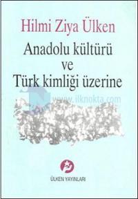 Anadolu Kültürü ve Türk Kimliği Üzerine