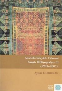 Anadolu Selçuklu Dönemi Sanatı Bibliyografyası II