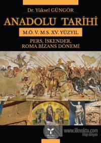 Anadolu Tarihi M.Ö. 5. M.S. 15. Yüzyıl