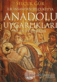 Anadolu Uygarlıkları ve Antik Şehirler (Ciltli)