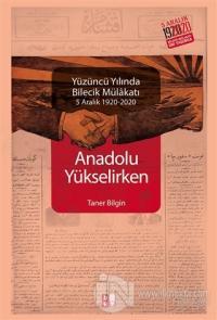Anadolu Yükselirken Yüzüncü Yılında Bilecik Mülakatı