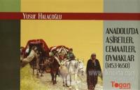 Anadolu'da Aşiretler, Cemaatler, Oymaklar (1453-1650) (6 Cilt Takım) (Ciltli)
