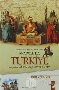 Anadolu'da Türkiye Yaşayacak Mı? Yaşamayacak Mı? %15 indirimli Cons Mo