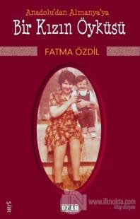 Anadolu'dan Almanya'ya Bir Kızın Öyküsü