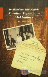 Anadolu'dan Hatıralarla Nurettin Topçu'nun Mektupları