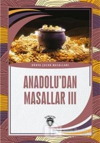 Anadolu'dan Masallar 3