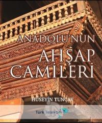 Anadolu'nun Ahşap Camileri (Ciltli) %25 indirimli Hüseyin Tunçay
