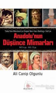Anadolu'nun Düşünce Mimarları :Tales'ten Mevlana'ya Diojen'den Hacı Be