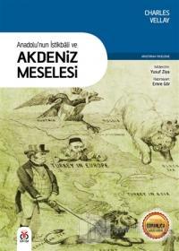 Anadolu'nun İstikbali ve Akdeniz Meselesi %25 indirimli Charles Vellay