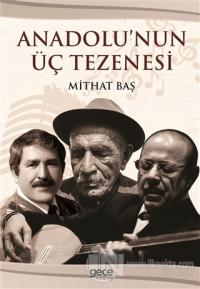 Anadolu'nun Üç Tezenesi %25 indirimli Mithat Baş