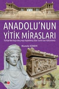 Anadolu'nun Yitik Mirasları (Ciltli)